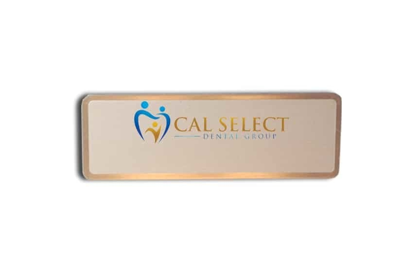 Cal select dental group name badges