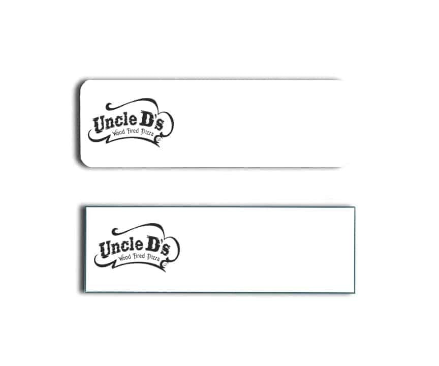 Uncle D's Wood Fired Pizza Name Tags Badges